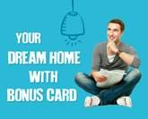 Your dream home with Bonus Card