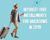 Interest-free installments for vacations in 2019